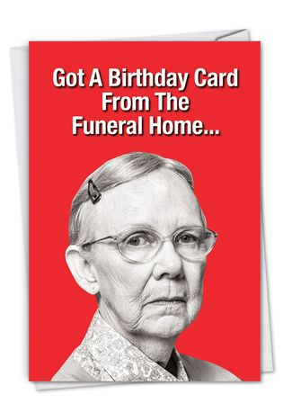 Humorous Birthday Paper Greeting Card From NobleWorksCards.com - Funeral Home Card