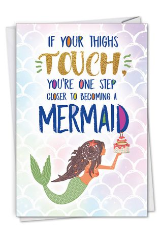 Hilarious Birthday Greeting Card From NobleWorksCards.com - Mermaid Thighs