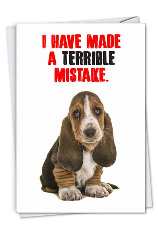 Humorous Sorry Card From NobleWorksCards.com - Terrible Mistake