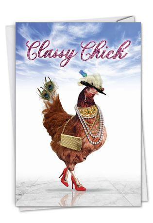 Funny Birthday Paper Card From NobleWorksCards.com - Classy Chick