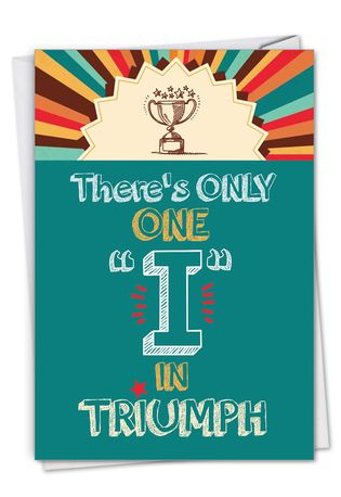 Humorous Congratulations Paper Card By Laird Long From NobleWorksCards.com - One I In Triumph