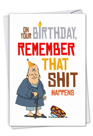 Humorous Birthday Paper Greeting Card By Daniel O'Neill From NobleWorksCards.com - Sh*t Happens