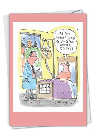 Hilarious Get Well Printed Card By Harley Schwadron From NobleWorksCards.com - Chicken Soup I.V.