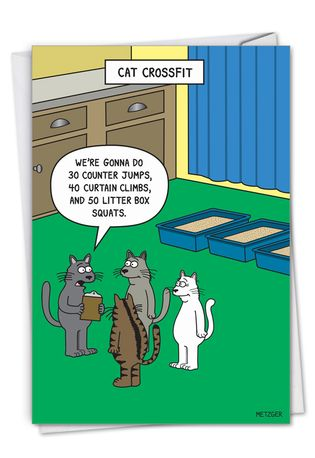 Hysterical Birthday Printed Card By Scott Metzger From NobleWorksCards.com - Cat Crossfit