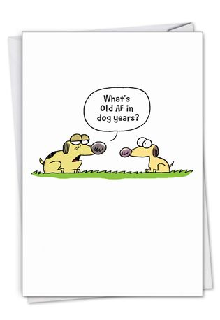 Funny Birthday Paper Greeting Card By Scott Nickel From NobleWorksCards.com - Dog Years