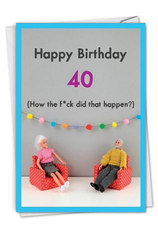 Funny Milestone Birthday Card By Thea Musselwhite From NobleWorksCards.com - How Did 40 Happen