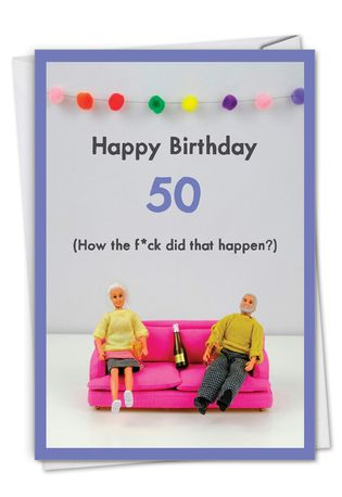 Hilarious Milestone Birthday Greeting Card By Thea Musselwhite From NobleWorksCards.com - How Did 50 Happen