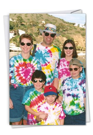 Humorous Birthday Paper Card By Awkward Family Photos From NobleWorksCards.com - Tie-Dye Family
