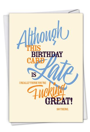 Hysterical Belated Birthday Greeting Card By Offensive+Delightful From NobleWorksCards.com - Late Card