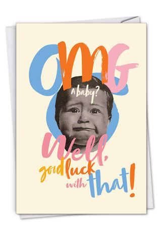 Hysterical Baby Printed Greeting Card By Offensive+Delightful From NobleWorksCards.com - OMG A Baby