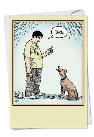 Hysterical Birthday Greeting Card by Dan Piraro from NobleWorksCards.com - Dog Text