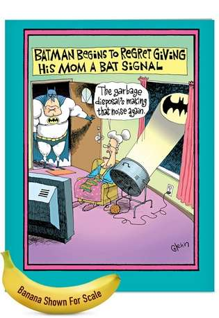 Hysterical Mother's Day Jumbo Printed Greeting Card by Glenn McCoy from NobleWorksCards.com - Batman Regrets Bat Signal