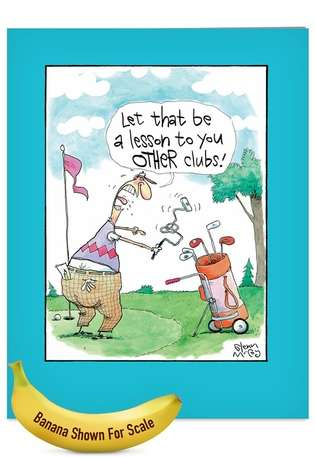 Hilarious Father's Day Jumbo Greeting Card by Glenn McCoy from NobleWorksCards.com - Other Clubs