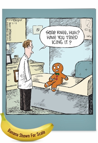Hilarious Get Well Jumbo Printed Greeting Card By Dave Coverly From NobleWorksCards.com - Sore Gingerbread Man