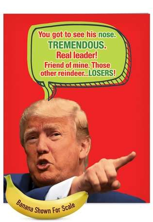 Hysterical Christmas Jumbo Printed Greeting Card from NobleWorksCards.com - Trump Got To See His Nose