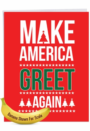 Hysterical Merry Christmas Jumbo Printed Card From NobleWorksCards.com - Trump Greet Again