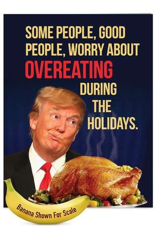 Hilarious Happy Holidays Jumbo Paper Card from NobleWorksCards.com - Trump Overeating
