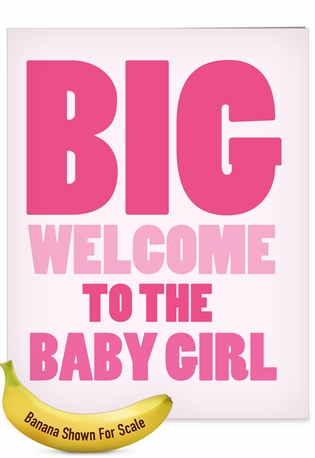 Hilarious Baby Jumbo Printed Card From NobleWorksCards.com - New Baby Girl