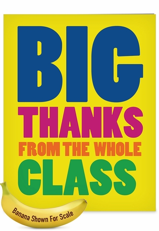 Big Thanks From The Class: Funny Teacher Thank You Over-sized Paper Greeting Card