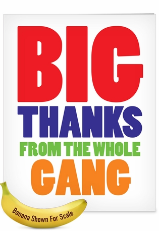 Humorous Thank You Jumbo Card From NobleWorksCards.com - Big Thanks From The Gang