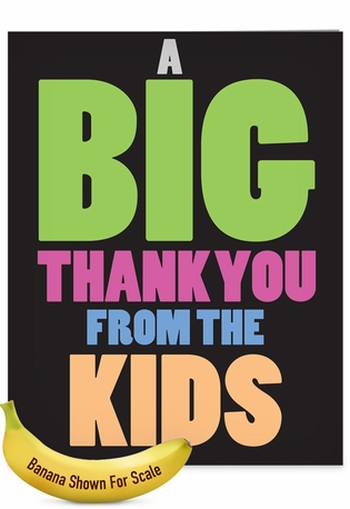 Hysterical Thank You Jumbo Greeting Card From NobleWorksCards.com - Big Thanks From The Kids