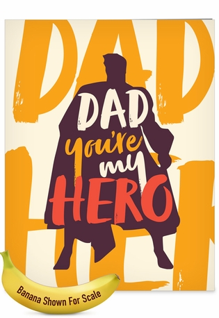 Humorous Father's Day Jumbo Paper Greeting Card By Offensive+Delightful From NobleWorksCards.com - My Hero