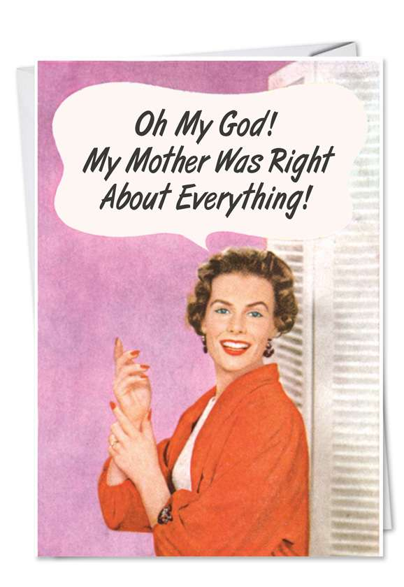 Mother Was Right: Funny Blank Paper Card