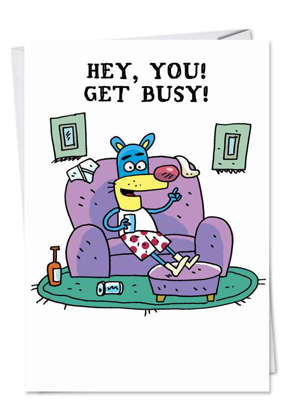 Get Busy: Humorous Father's Day Printed Greeting Card