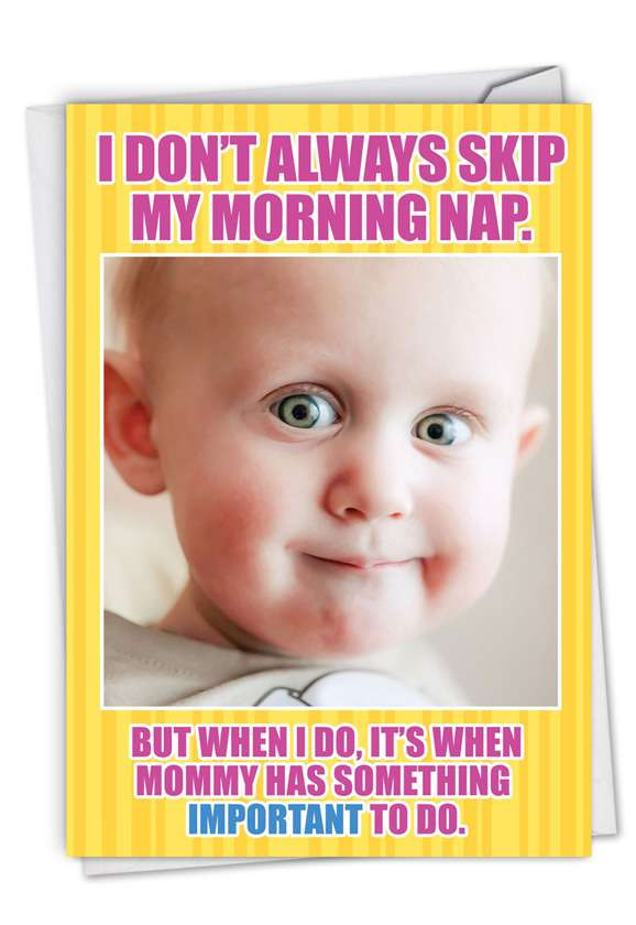 Skip Morning Nap: Hilarious Mother's Day Greeting Card