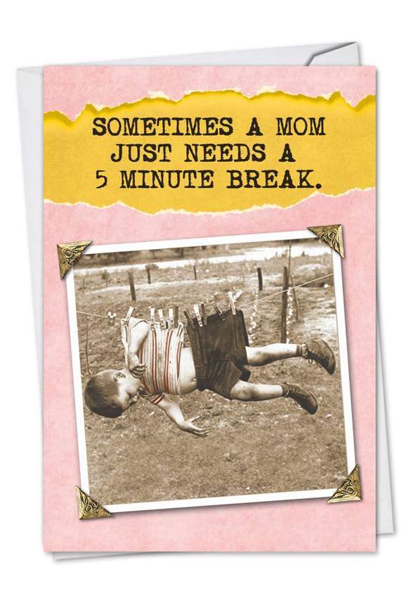 5 Minute Break: Humorous Mother's Day Paper Card