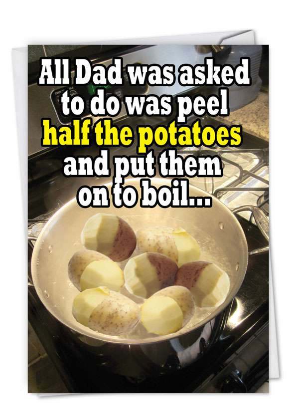 Half the Potatoes: Funny Father's Day Printed Card