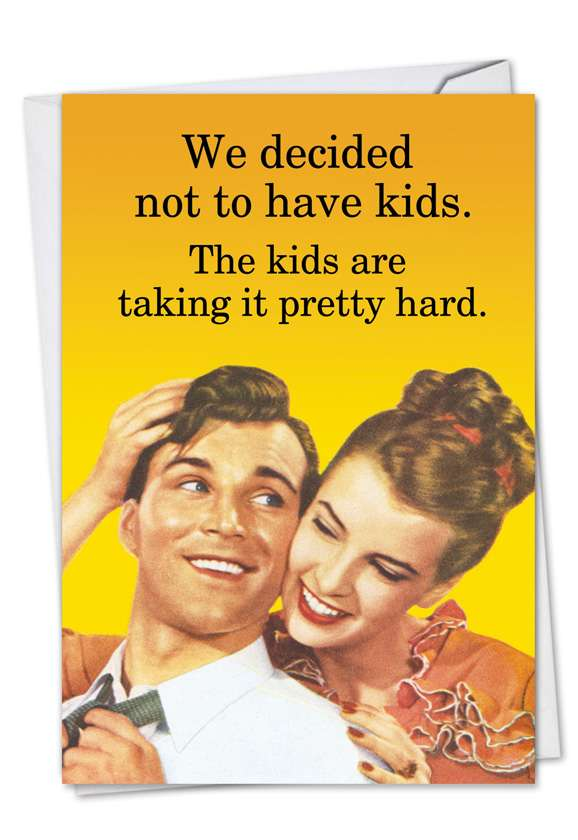 Not Have Kids: Hilarious Father's Day Greeting Card