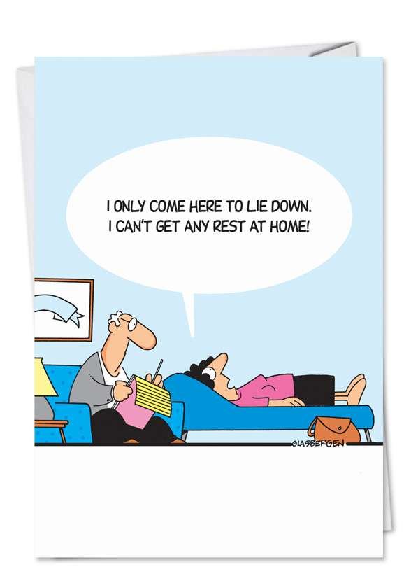 No Rest At Home: Hilarious Blank Paper Greeting Card