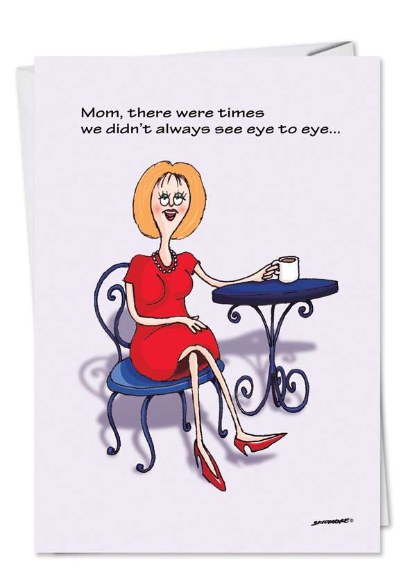 Hilarious Mother's Day Paper Card by David Skidmore from NobleWorksCards.com - Eye to Eye
