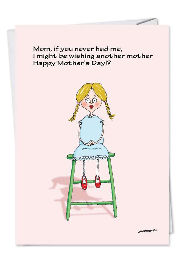 Hilarious Mother's Day Printed Greeting Card by David Skidmore from NobleWorksCards.com - Other Mother