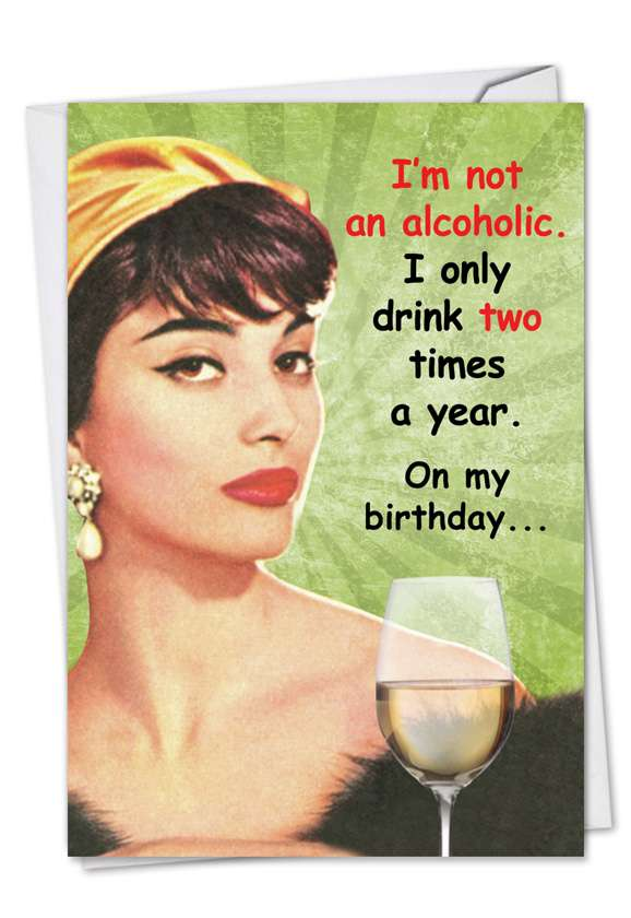 Drink 2 Times A Year: Hilarious Birthday Printed Greeting Card