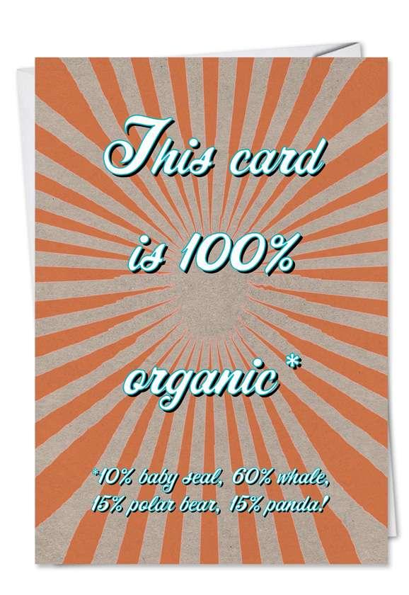 Organic: Hilarious Birthday Paper Greeting Card