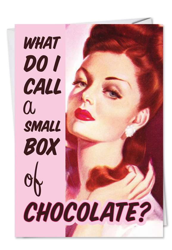 Small Box of Chocolate: Hysterical Blank Printed Card