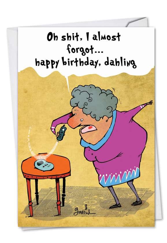 S**t I Almost Forgot: Funny Birthday Paper Card