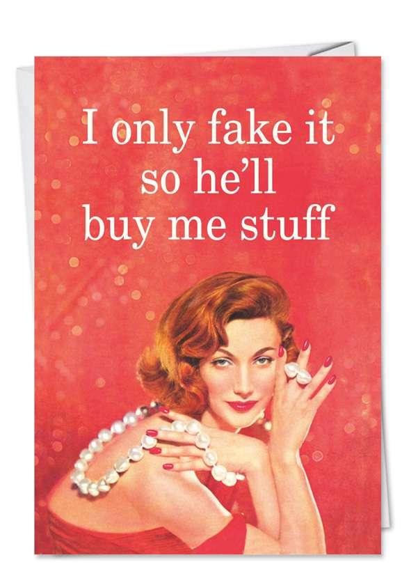 Fake It: Humorous Birthday Paper Greeting Card