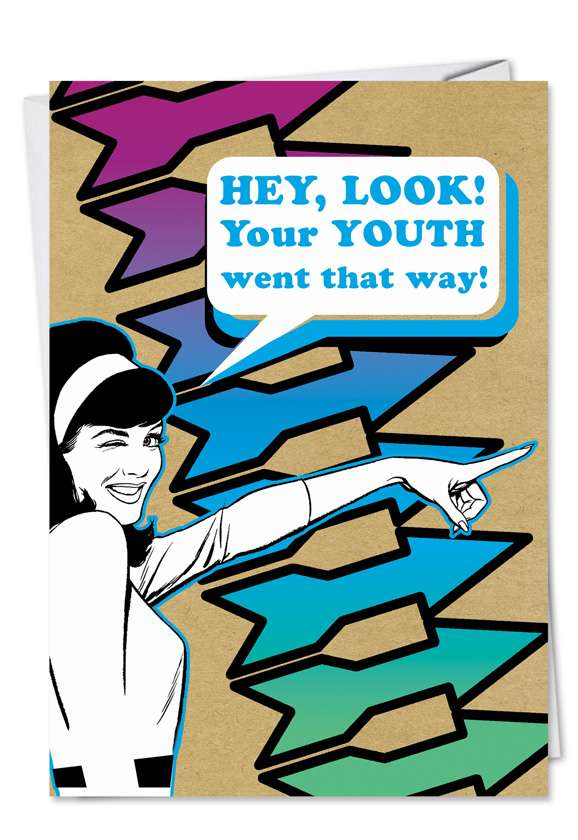 Youth Went That Way: Hysterical Birthday Printed Card
