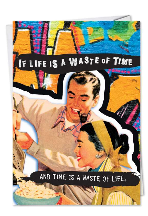 Waste of Time: Funny Birthday Paper Card