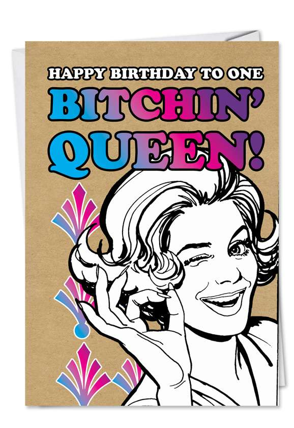 Bitchin Queen: Humorous Birthday Greeting Card