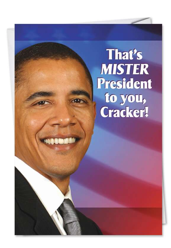 Mister President: Hysterical Blank Greeting Card