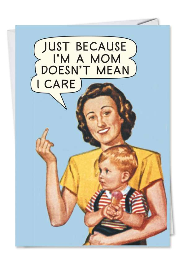 Mom Doesn't Care: Funny Mother's Day Printed Card