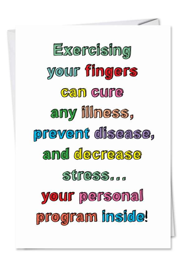 Humorous Get Well Greeting Card from NobleWorksCards.com - Exercising Fingers