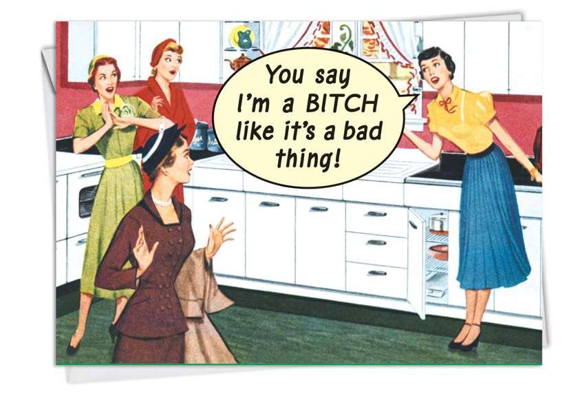 Bitch: Hilarious Birthday Printed Card