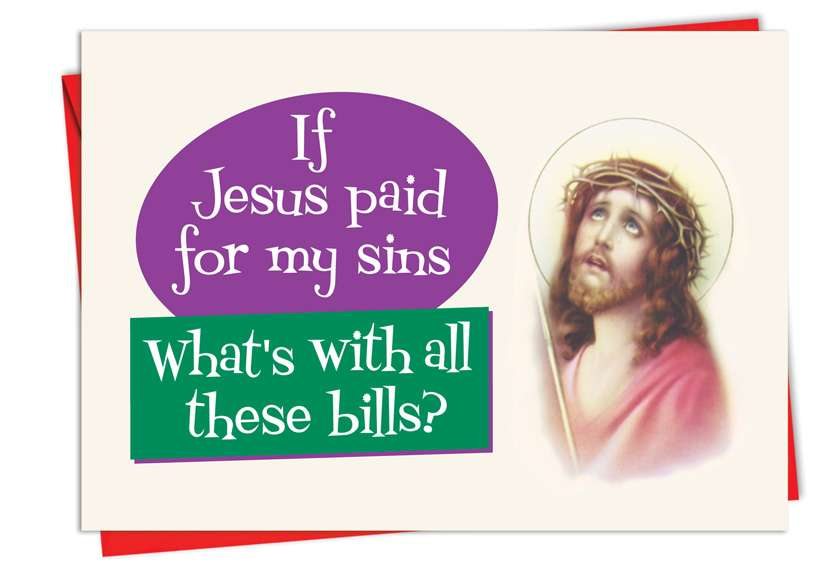Jesus Paid: Humorous Birthday Paper Greeting Card