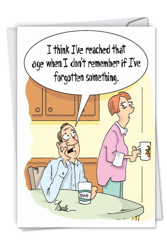 Remember If I've Forgotten: Funny Birthday Greeting Card