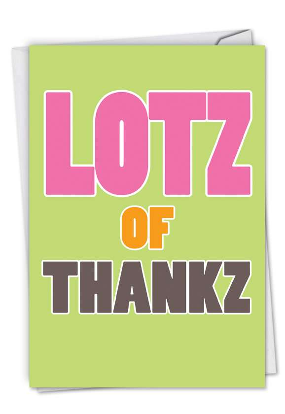 LOTZ Of Thankz: Funny Thank You Paper Card